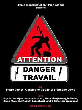 2009 a propos de attention danger travail de pierre carles